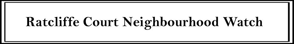 Ratcliffe court neighbourhood watch